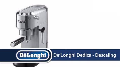 Delonghi Ec680 R Coffee Maker de longhi dedica ec680 how to descale your machine doovi