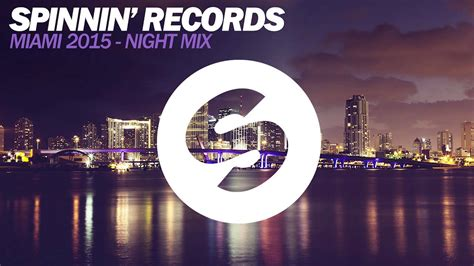 Records Miami Spinnin Records Miami 2015 Mix