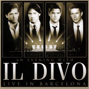 il divo italian songs an evening with il divo il divo mp3 buy tracklist