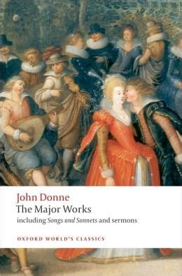 The Major Works donne the major works including songs and sonnets