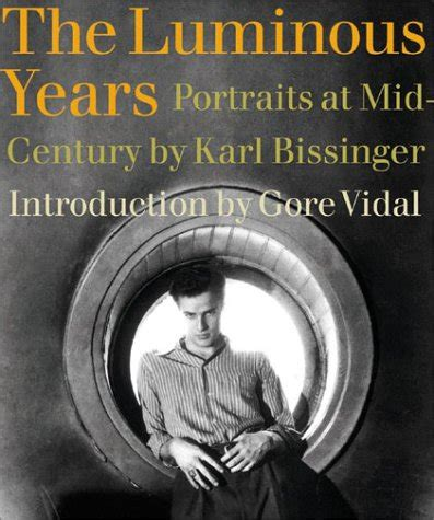 what years are considered mid century the luminous years portraits at mid century by karl bissinger