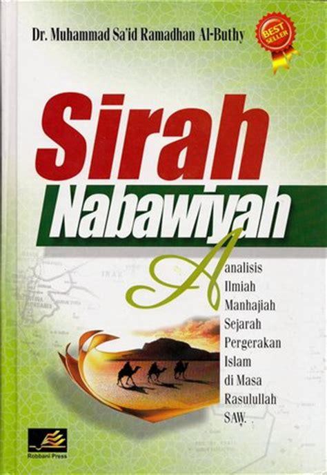 Buku Murah Buku Sirah Nabawiyah Sejarah Lengkap Nabi Muhammad keistimewaan dan rekomendasi buku sirah nabawiyah sejarah nabi alimancenter