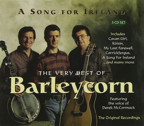 barleycorn the last farewell the barleycorn a song for ireland the best of