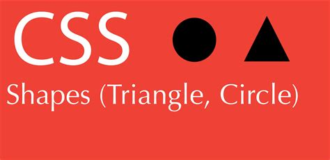 creating css circle how to make a triangle and circle in css html div