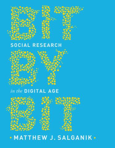 bit by bit social research in the digital age books salganik m bit by bit social research in the digital
