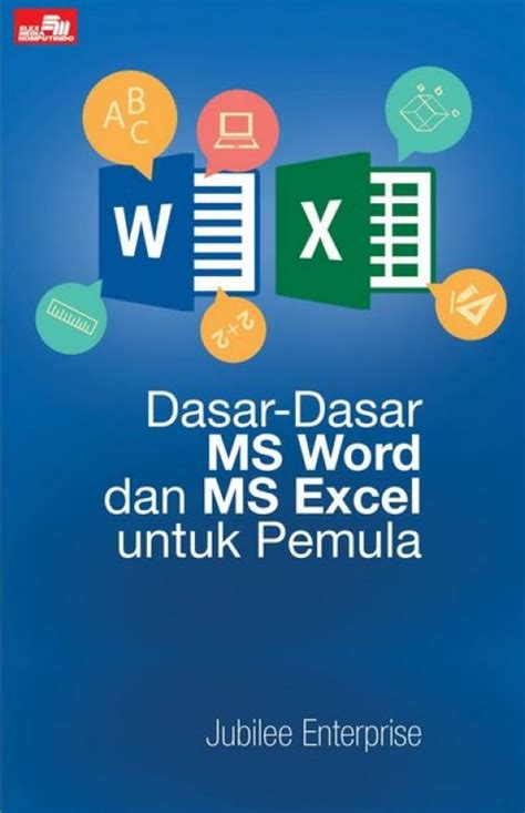 Mengolah Database Dengan Ms Excel 2016 Jubilee Enterprise bukukita dasar dasar ms word dan ms excel untuk pemula