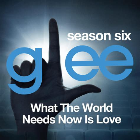 what the world needs now is books glee the what the world needs now is glee wiki