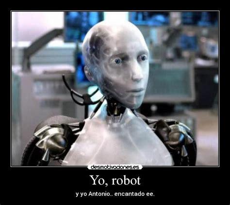 quien es un robot yo soy un robot cancion infantil letra usuario peke89 desmotivaciones