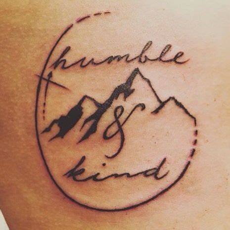 stay humble tattoos quot i you ve got mountains to climb but always stay