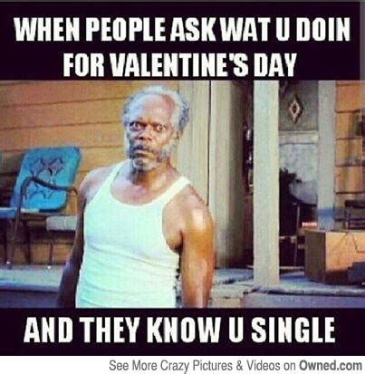 valentines day jokes for singles when ask wat u doin for s day and they