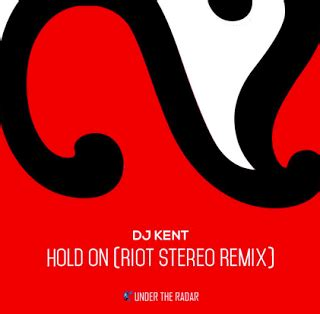 Dj Kent Remix Mp3 Download | dj kent hold on riot stereo remix 187 mp3 download