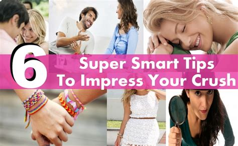 10 Ways To Get To Your Crush by 6 Smart Tips To Impress Your Crush Diy Martini