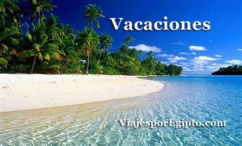 imagenes de vacaciones para bbm ofertas de vacaciones baratas verano 2018