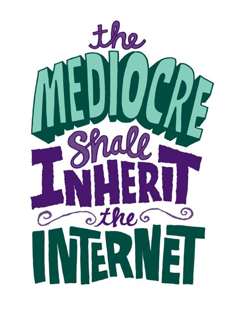 Best Of The Mediocre 2 by Quotes About Mediocre Quotationof