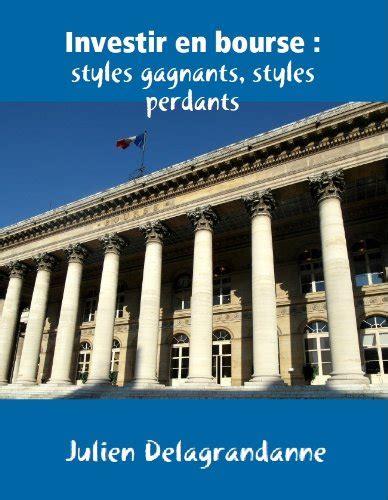 1291396306 investir en bourse styles gratuit investir en bourse styles gagnants styles