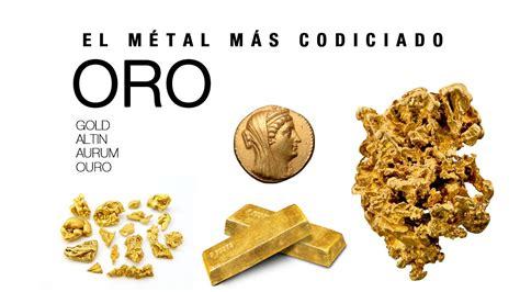 el oro de los 8468203807 oro caracteristicas y propiedades el metal mas codiciado youtube