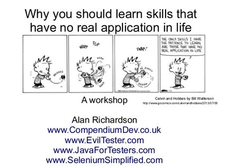 why you should learn skills that no application in real