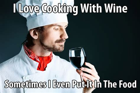 I Love Wine Meme - don t you just love cooking with wine food planet blog
