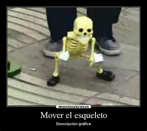imagenes chistosas haciendo popo mover el esqueleto desmotivaciones