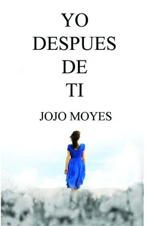 libro despues de ti after libro yo despues de ti de jojo moyes fisico bs 73 074 64 en mercado libre