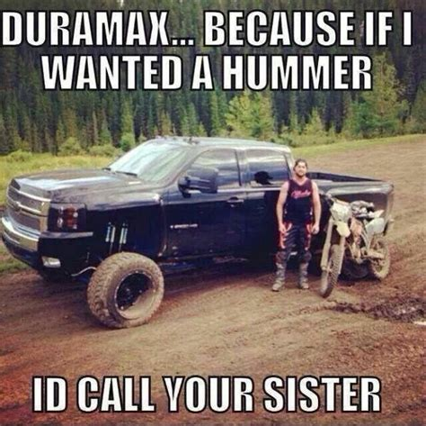 Duramax Memes - duramax panty droppers pinterest the o jays bikes