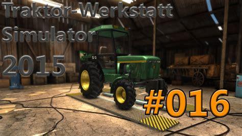 Traktor Werkstatt Simulator 2015 by Traktor Werkstatt Simulator 2015 Hd 016 Schon