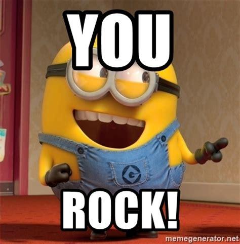 You Rock Meme - you rock dave le minion meme generator