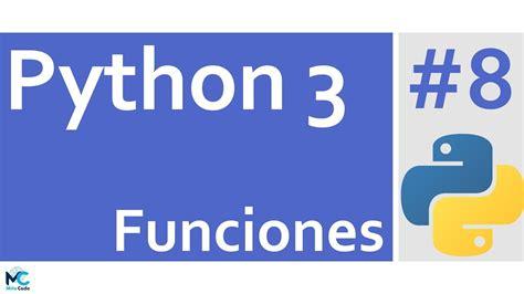 tutorial python 3 python 3 tutorial 8 funciones all free video tutorials