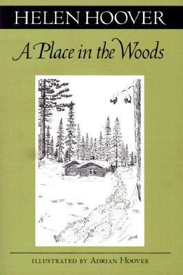 A Place In The Woods A Place In The Woods Helen Hoover Adrian Hoover 9780816631292