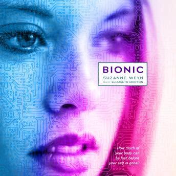 barcode tattoo suzanne weyn summary listen to bionic by suzanne weyn at audiobooks com