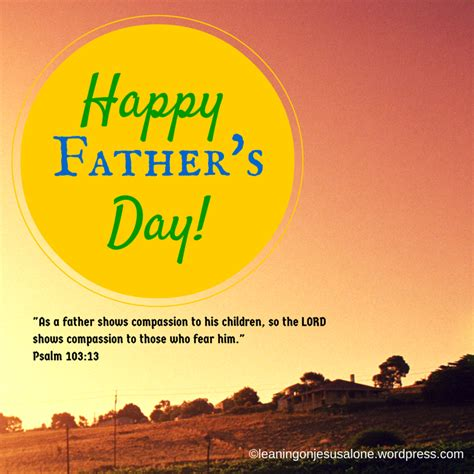 happy fathers day heavenly happy s day leaning on jesus