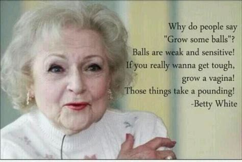 betty white pussy quote betty white grow a vagina for the lulz pinterest