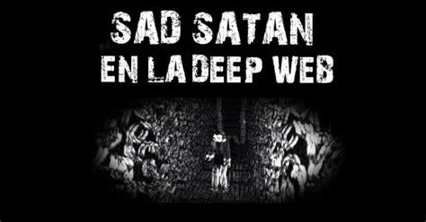 imagenes del juego sad satan sad satan revelado juego de la deep web 191 qu 233 hay