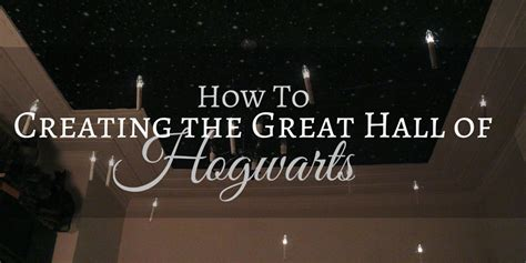 hogwarts great hall how to putting together the great hall of hogwarts