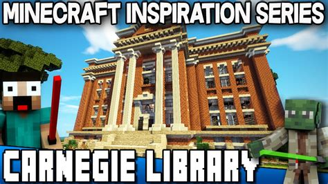 minecraft how to build a library youtube minecraft carnegie library keralis inspiration series