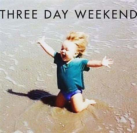 3 Day Weekend Meme - 49 best images about it s friday bitches on pinterest