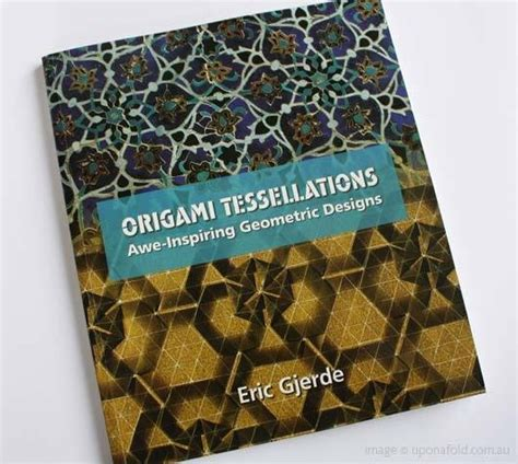 Origami Tessellations Awe Inspiring Geometric Designs - 213 best images about book shelf on