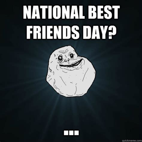 Best Day Meme - national best friends day memes and quotes