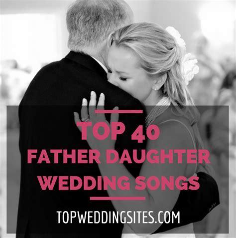 Team Wedding Blog Top 40 Father Daughter Wedding Songs