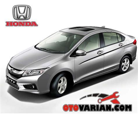 Accu Mobil Honda City harga dan spesifikasi mobil honda city terbaru di juni 2017