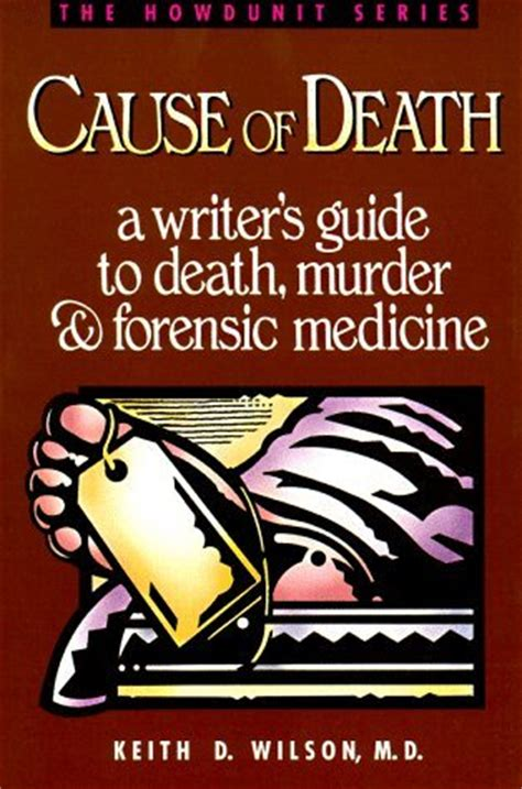 guide to forensic pathology books cause of a writer s guide to murder and