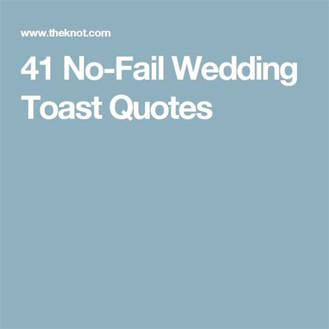 Wedding Quotes Toast by 41 No Fail Wedding Toast Quotes Traditional Wedding