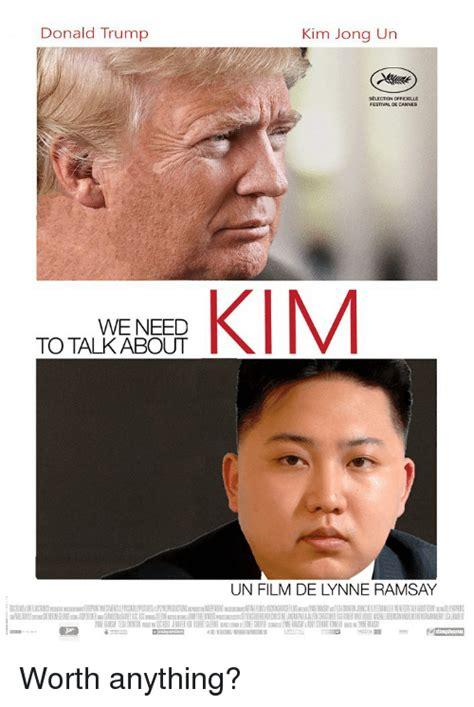 Kim And Trump Memes - donald trump kim jong un selectonofficielle kim we need to