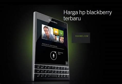 Hp Blackberry Second harga hp blackberry terbaru april 2018