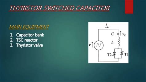 thyristor switched series capacitor definition thyristor switched capacitor ppt