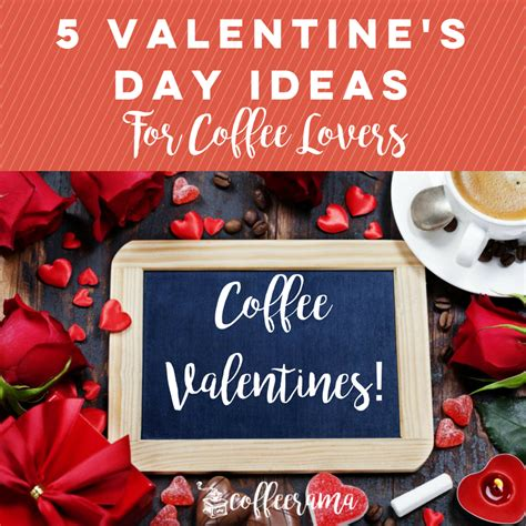 5 Delish And Ideas For Valentines Day by 5 S Day Ideas For Coffee Coffeerama