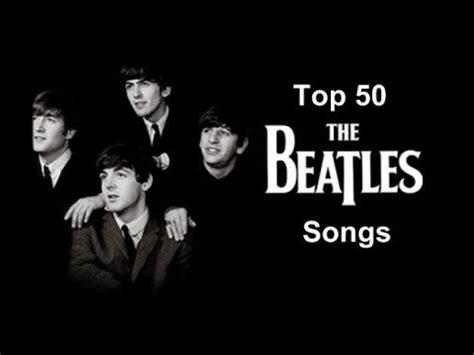 best the beatles songs top 100 beatles songs doovi