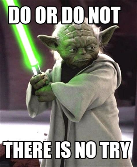 There Is No Try Meme