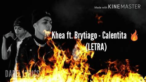 brytiago calentita khea ft brytiago calentita letra lyrics youtube