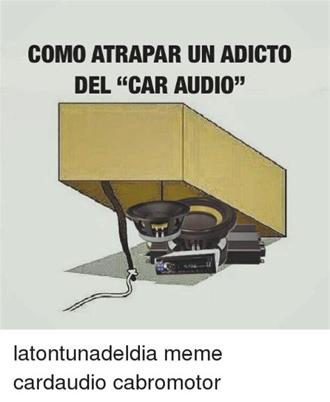 Car Audio Memes - 25 best memes about audio audio memes